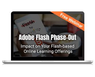 Adobe Flash Phase-Out: Impact on Your Flash-based Online Learning Offerings
