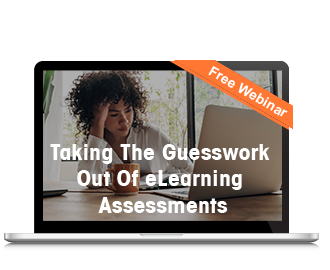 eLearning Assessments – Let's Take Out the Guesswork
